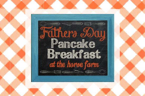 Father's Day Pancake Breakfast at the Horse Farm